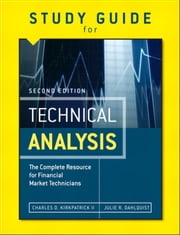 Study Guide for the Second Edition of Technical Analysis - The Complete Resource for Financial Market Technicians ebook by Julie Dahlquist,Charles D. Kirkpatrick II