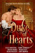 Duke of Hearts ebook by Tammy Andresen, Julie Johnstone, Meara Platt,...