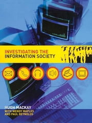 Investigating Information Society ebook by Hugh Mackay,Wendy Maples,Paul Reynolds