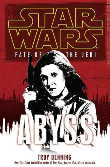 Star Wars: Fate of the Jedi - Abyss ebook by Troy Denning