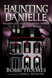 The Ghost and the Doppelganger ebook by Bobbi Holmes, Anna J. McIntyre