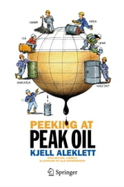 Peeking at Peak Oil ebook by Kjell Aleklett