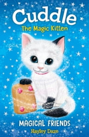 Cuddle the Magic Kitten Book 1: Magical Friends