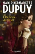 Les feux de noël ebook by