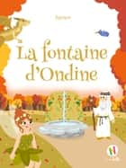 La Fontaine d'Ondine ebook by Zansue