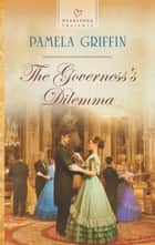 The Governess's Dilemma ebook by Pamela Griffin