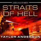 Destroyermen: Straits of Hell audiobook by Taylor Anderson