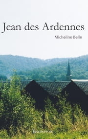 Jean des Ardennes ebook by Micheline Belle
