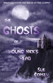 The Ghosts of Young Nick's Head ebook by Sue Copsey