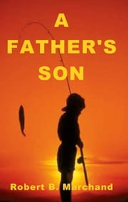 A Father's Son ebook by Robert B. Marchand