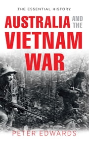 Australia and the Vietnam War ebook by Peter Edwards
