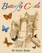 Butterfly Castle ebook by Nancy Hahn