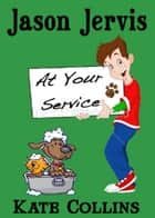Jason Jerviss at Your Service ebook by Kate Collins