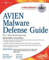 AVIEN Malware Defense Guide for the Enterprise ebook by Harley, David