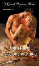 Passione vichinga ebook by Joanna Fulford