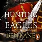 Hunting the Eagles audiobook by Ben Kane