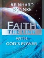 Faith the Link with God's Power ebook by Reinhard Bonnke