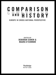 Comparison and History - Europe in Cross-National Perspective ebook by Deborah Cohen,Maura O'Connor