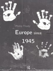 Europe Since 1945 ebook by Philip Thody