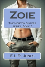 Zoie - The Norton Sisters, #2 ebook by E.L.R. Jones