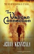 The Vatican Connection ebook by Jerry Kennealy
