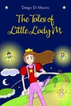 The Tales of Little Lady M ebook by