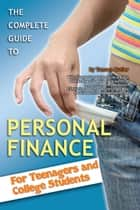 The Complete Guide to Personal Finance: For Teenagers ebook by Tamsen Butler