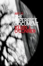 The Imperfect Document ebook by Kevin J. O'Conner