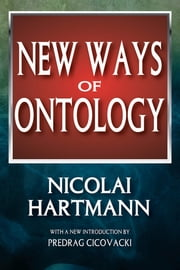New Ways of Ontology ebook by Nicolai Hartmann,Predrag Cicovacki