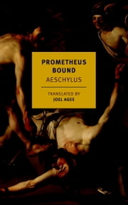 Prometheus Bound ebook by Aeschylus,Joel Agee,Joel Agee