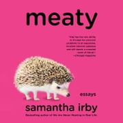 Meaty - Essays audiobook by Samantha Irby