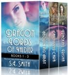 Dragon Lords of Valdier Boxset - Books 1-3 ebook by S.E. Smith