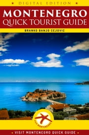Montenegro - Quick Tourist Guide ebook by Branko BanjO Cejovic