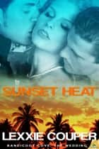 Sunset Heat ebook by Lexxie Couper