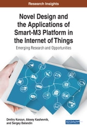 Novel Design and the Applications of Smart-M3 Platform in the Internet of Things