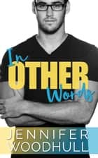 In Other words ebook by Jennifer Woodhull