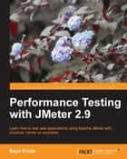 Performance Testing With JMeter 2.9 ebook by Bayo Erinle