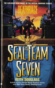 Seal Team Seven 07: Deathrace ebook by Keith Douglass