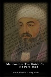 The Guide for the Perplexed ebook by Maimonides, Moses