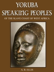 Yoruba Speaking Peoples ebook by A.B. Ellis