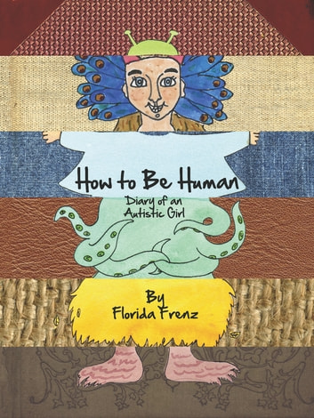 How to Be Human - Diary of an Autistic Girl ebook by