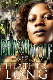 Bayou Wolf ebook by Heather Long