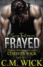 Frayed ebook by Christa Wick, C.M. Wick