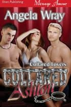 Collared: Ashton ebook by Angela Wray