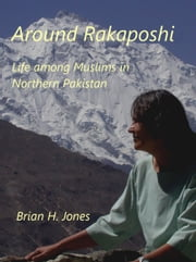 Around Rakaposhi ebook by Brian H Jones