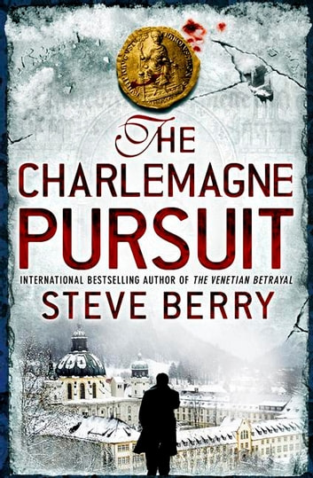 The Charlemagne Pursuit - Book 4 ebook by Steve Berry