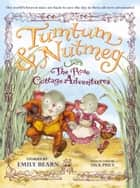 THE Tumtum & Nutmeg: The Rose Cottage Tales ebook by Emily Bearn