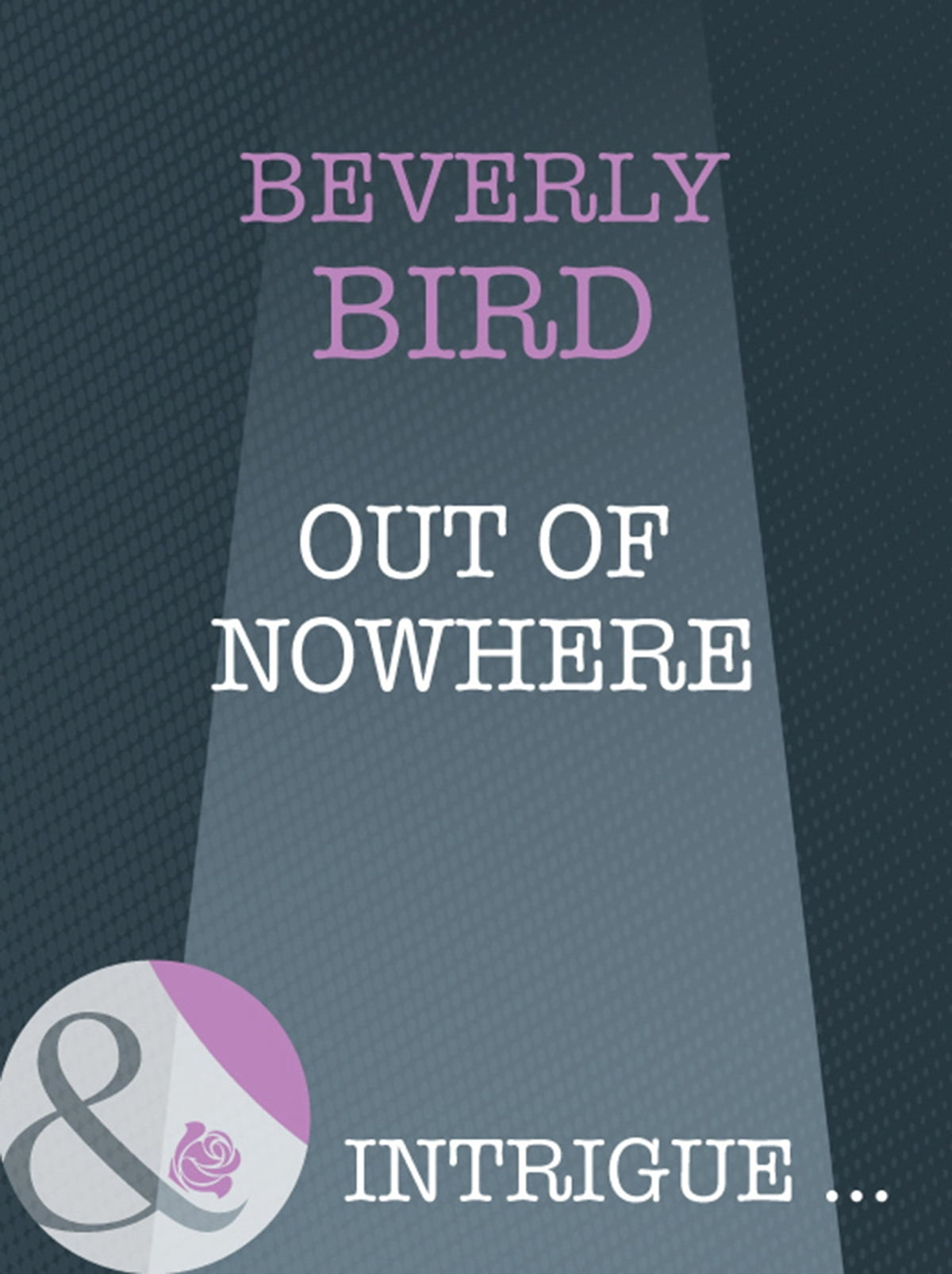 Out Of Nowhere Mills Amp Boon Intrigue Ebook By Beverly border=
