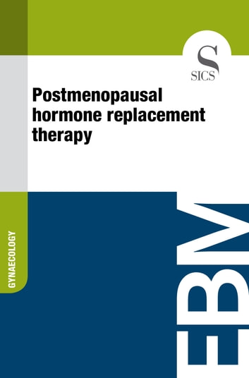 Postmenopausal Hormone Replacement Therapy ebook by Sics Editore