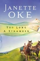 Too Long a Stranger (Women of the West Book #9) ebook by